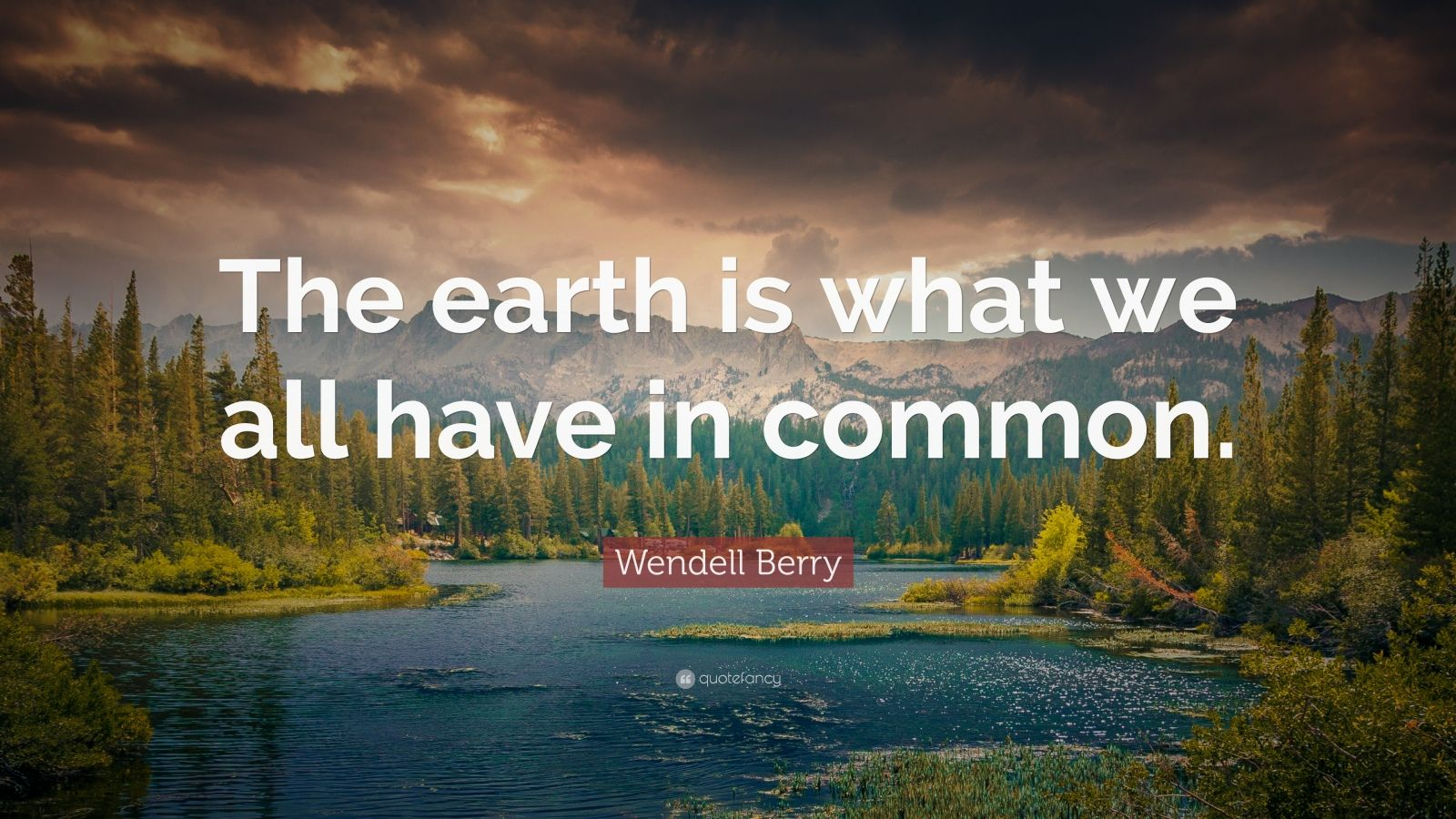 Sadness Wallpaper With Quotes Wendell Berry Quote The Earth Is What We All Have In