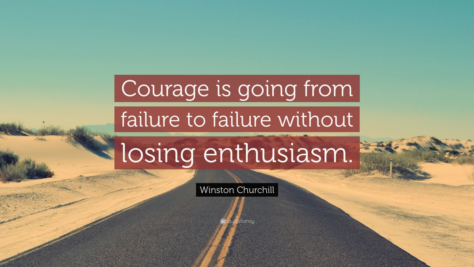 Expectations Quote Wallpapers Winston Churchill Quote Courage Is Going From Failure To