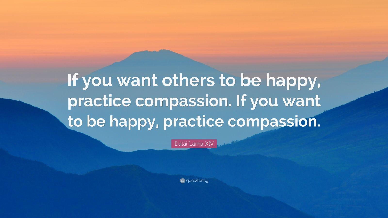 Dalai Lama Wallpaper Quotes Dalai Lama Xiv Quote If You Want Others To Be Happy