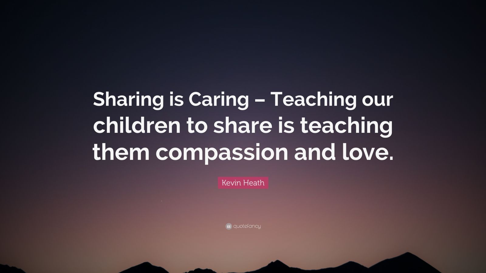 Men Quote Wallpaper Kevin Heath Quote Sharing Is Caring Teaching Our