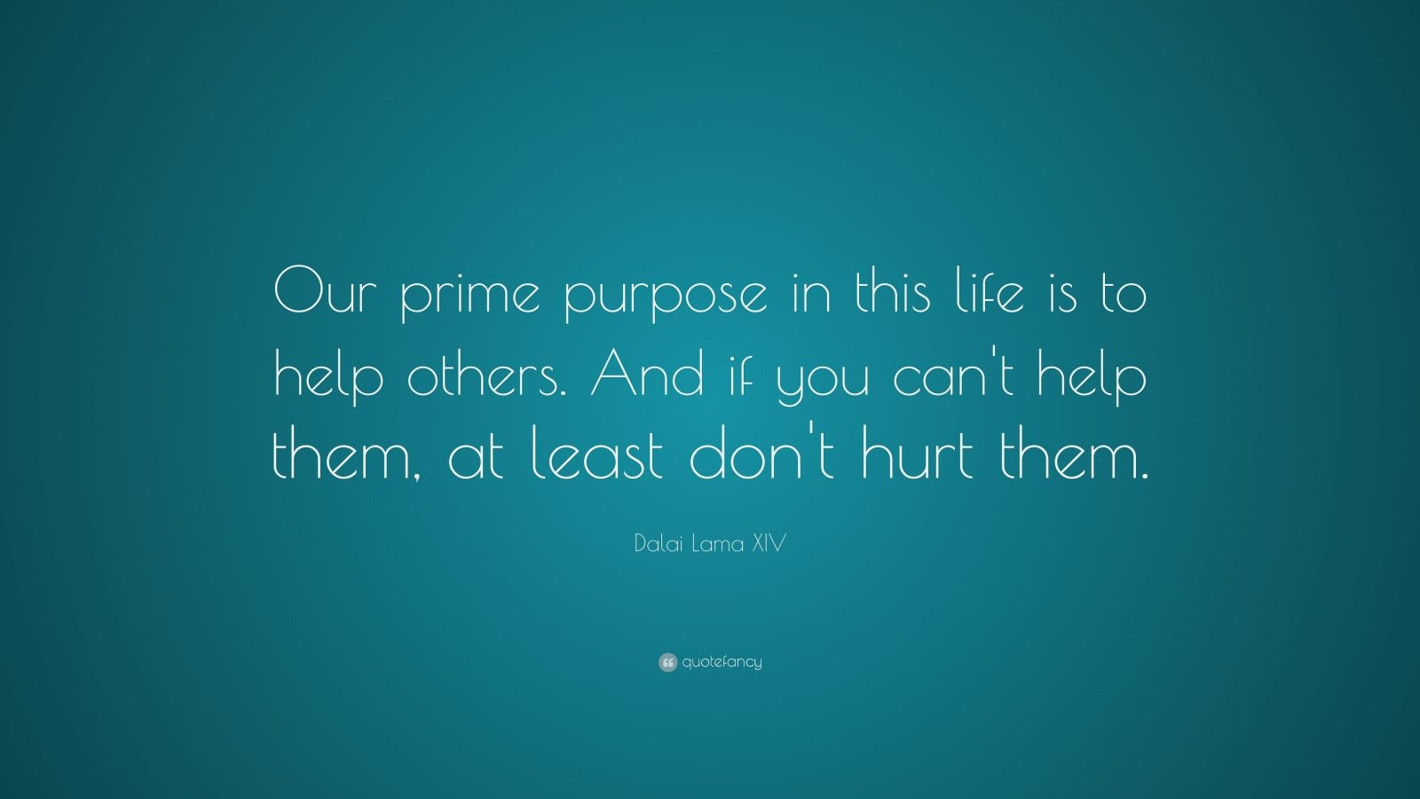 Brian Tracy Quotes Wallpaper Dalai Lama Xiv Quote Our Prime Purpose In This Life Is