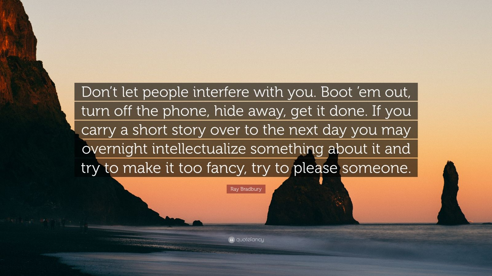 Hemingway Quotes Phone Wallpaper Ray Bradbury Quote Don T Let People Interfere With You