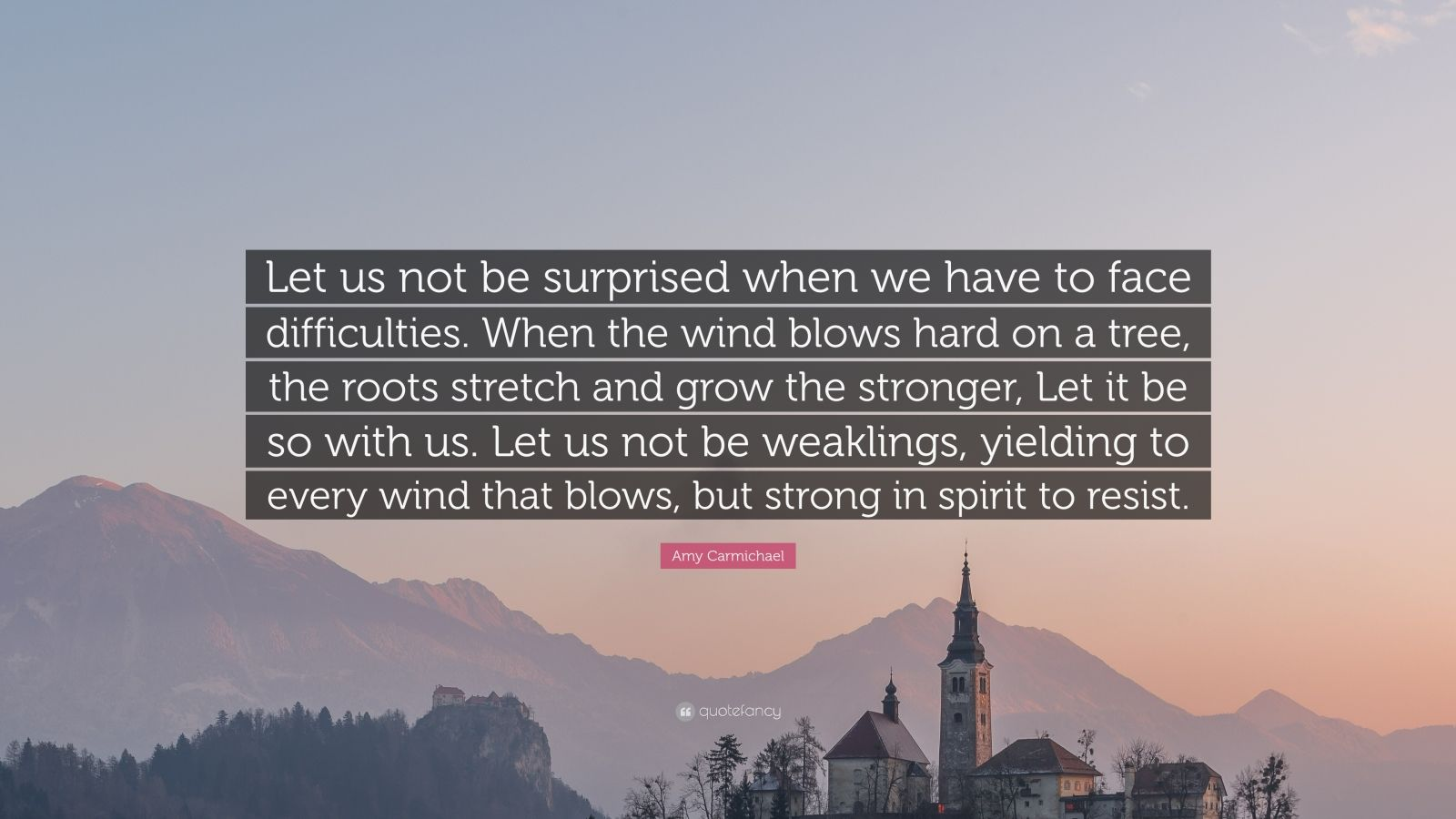 Spirit Science Quotes Wallpapers Amy Carmichael Quote Let Us Not Be Surprised When We