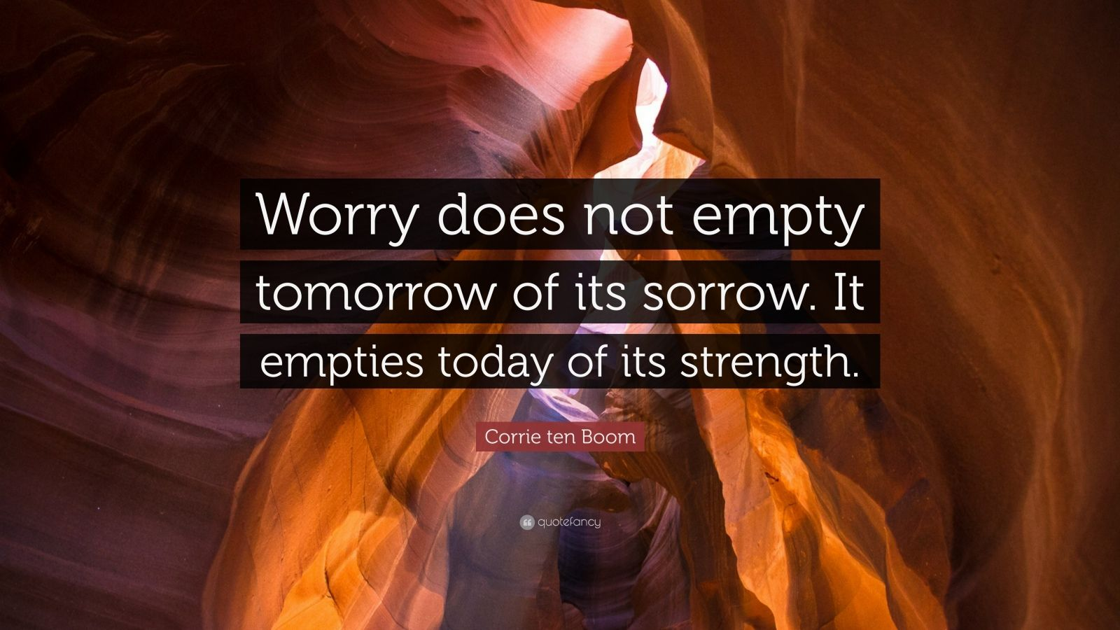Zen Quote Wallpaper Corrie Ten Boom Quote Worry Does Not Empty Tomorrow Of