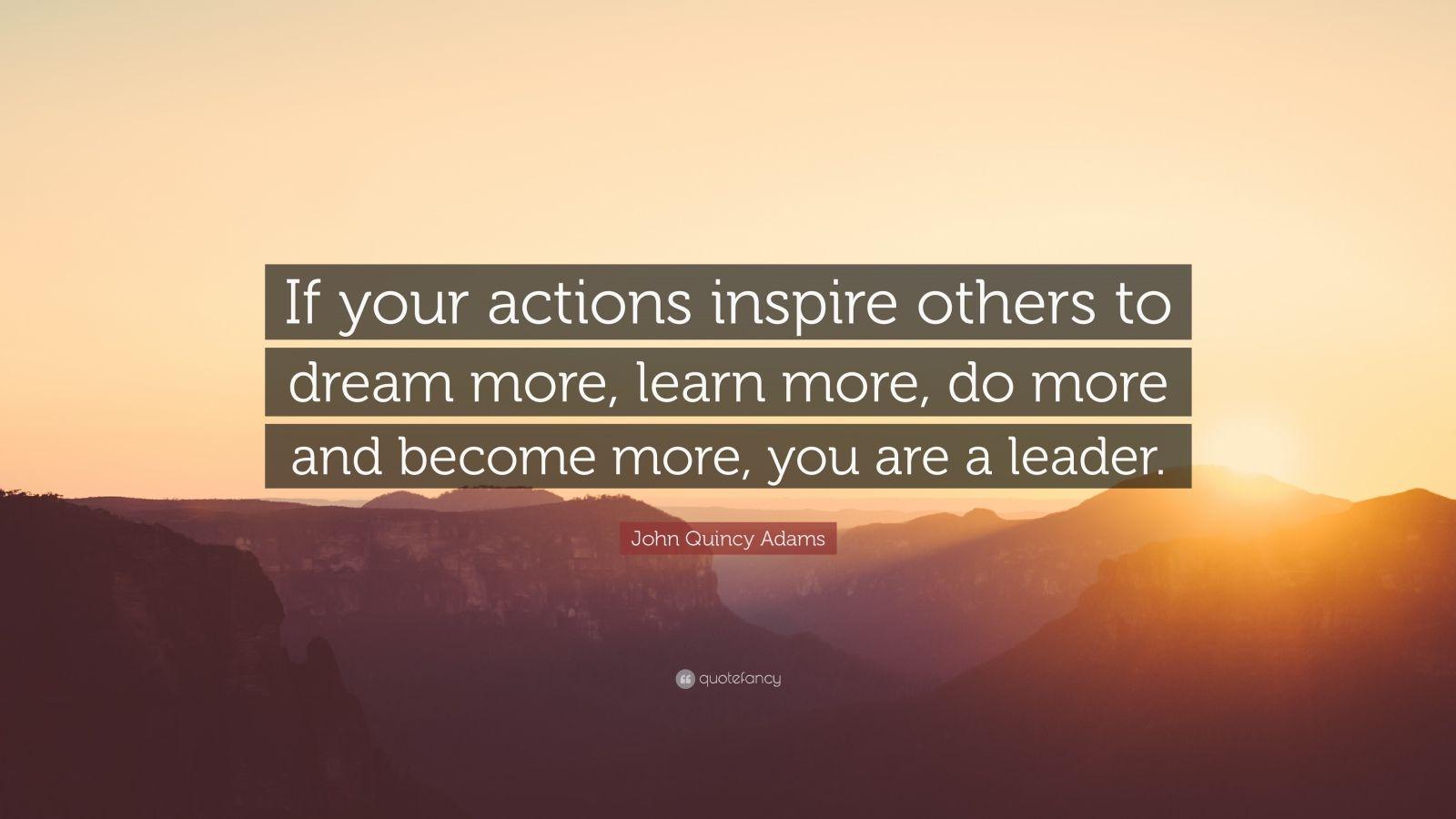 Albert Einstein Wallpaper Quotes John Quincy Adams Quote If Your Actions Inspire Others
