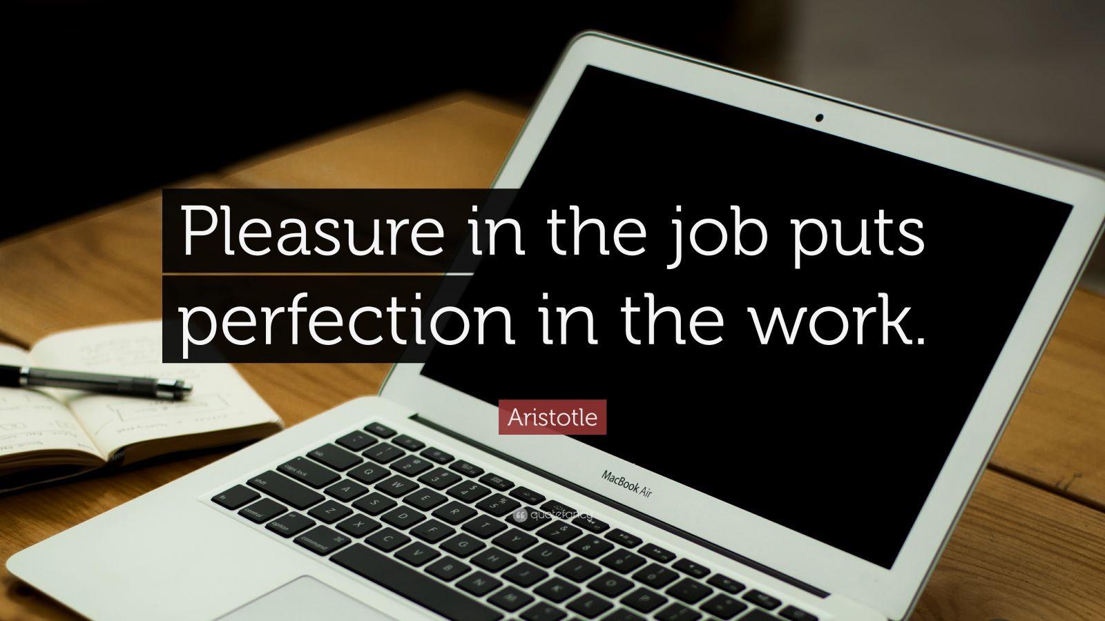 Success Quotes Desktop Wallpaper Aristotle Quote Pleasure In The Job Puts Perfection In