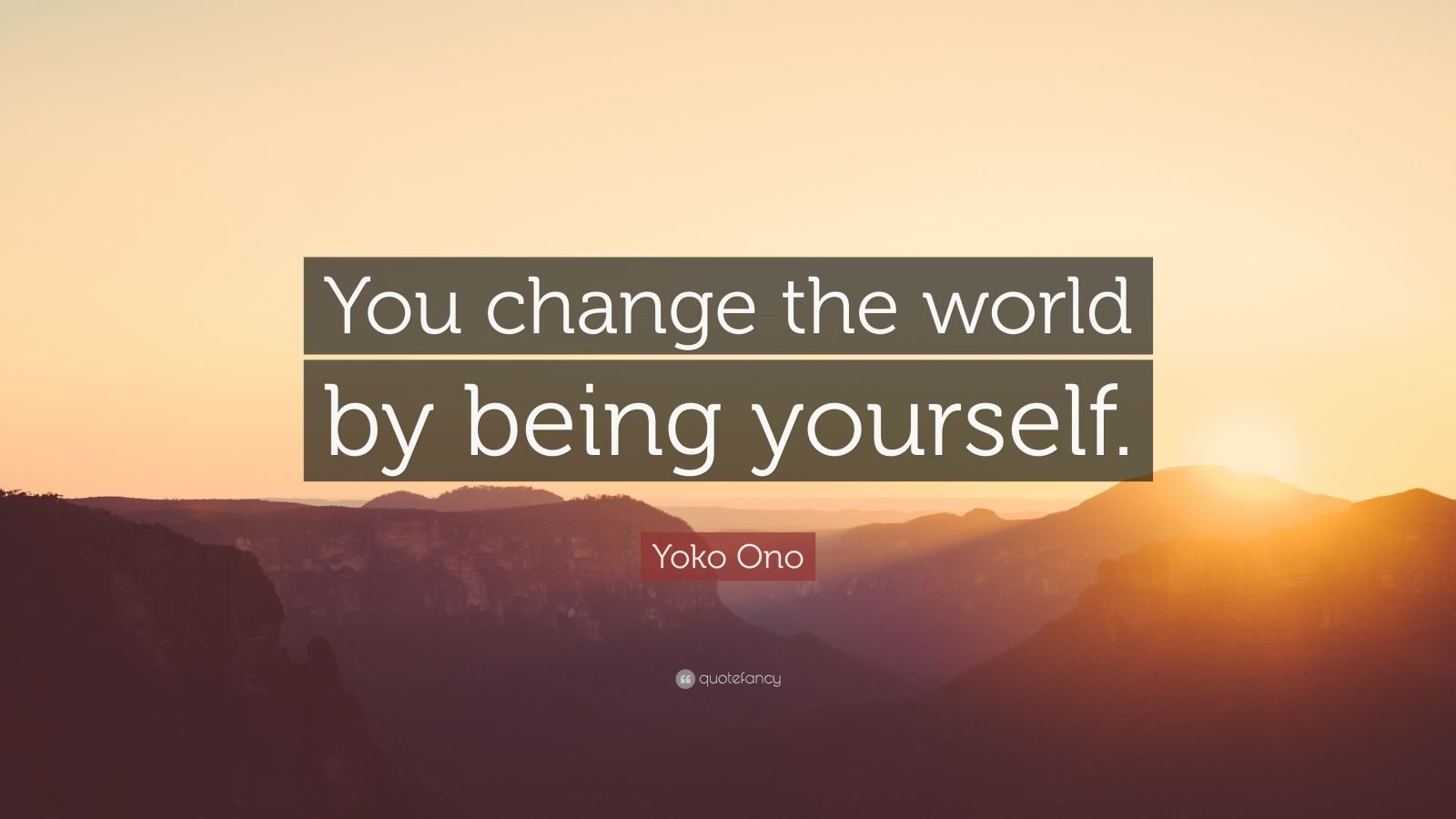 Beautiful Smile Quotes Wallpapers Yoko Ono Quote You Change The World By Being Yourself