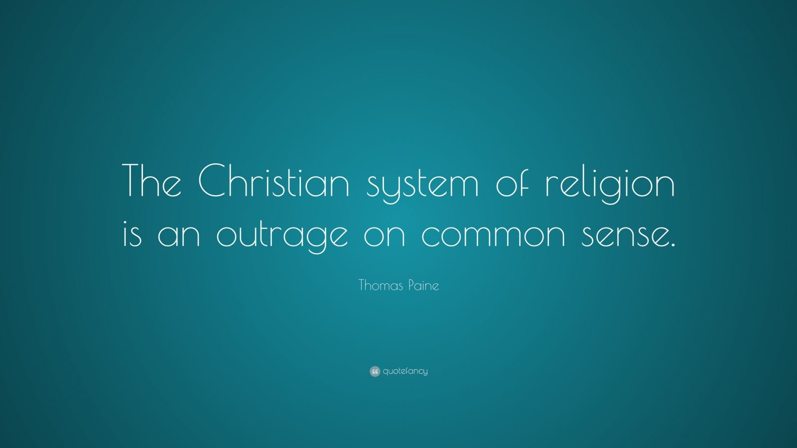 Thomas Paine Quote The Christian System Of Religion Is