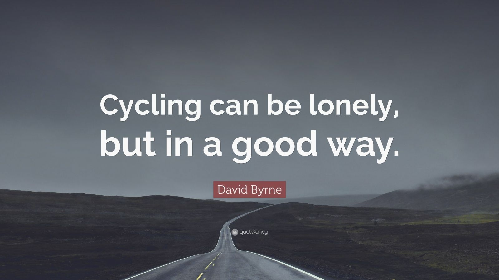 Hd Motivational Quotes Wallpapers David Byrne Quote Cycling Can Be Lonely But In A Good