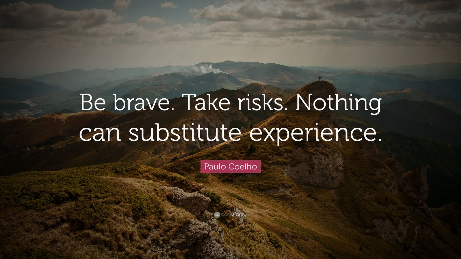Motivational Quotes Images Hd Wallpapers Paulo Coelho Quote Be Brave Take Risks Nothing Can