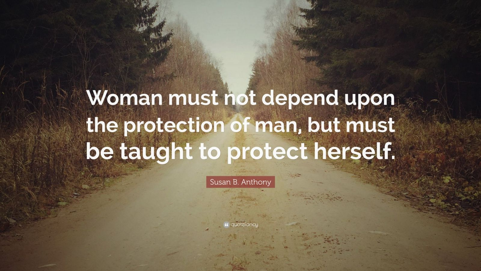 Feminist Inspirational Quote Wallpaper Susan B Anthony Quote Woman Must Not Depend Upon The