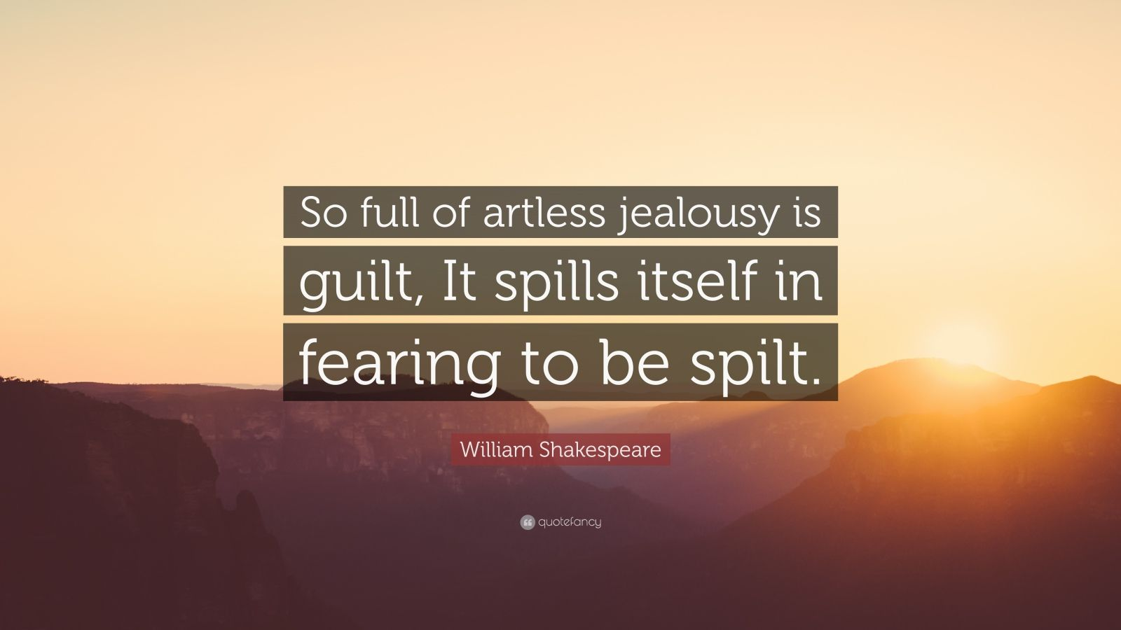 William Shakespeare Love Quotes Wallpaper William Shakespeare Quote So Full Of Artless Jealousy Is