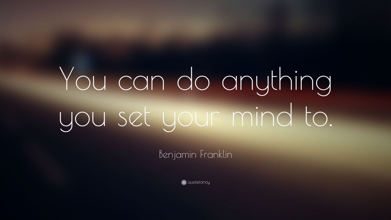 Business Inspirational Quotes Wallpaper Download Benjamin Franklin Quote You Can Do Anything You Set Your