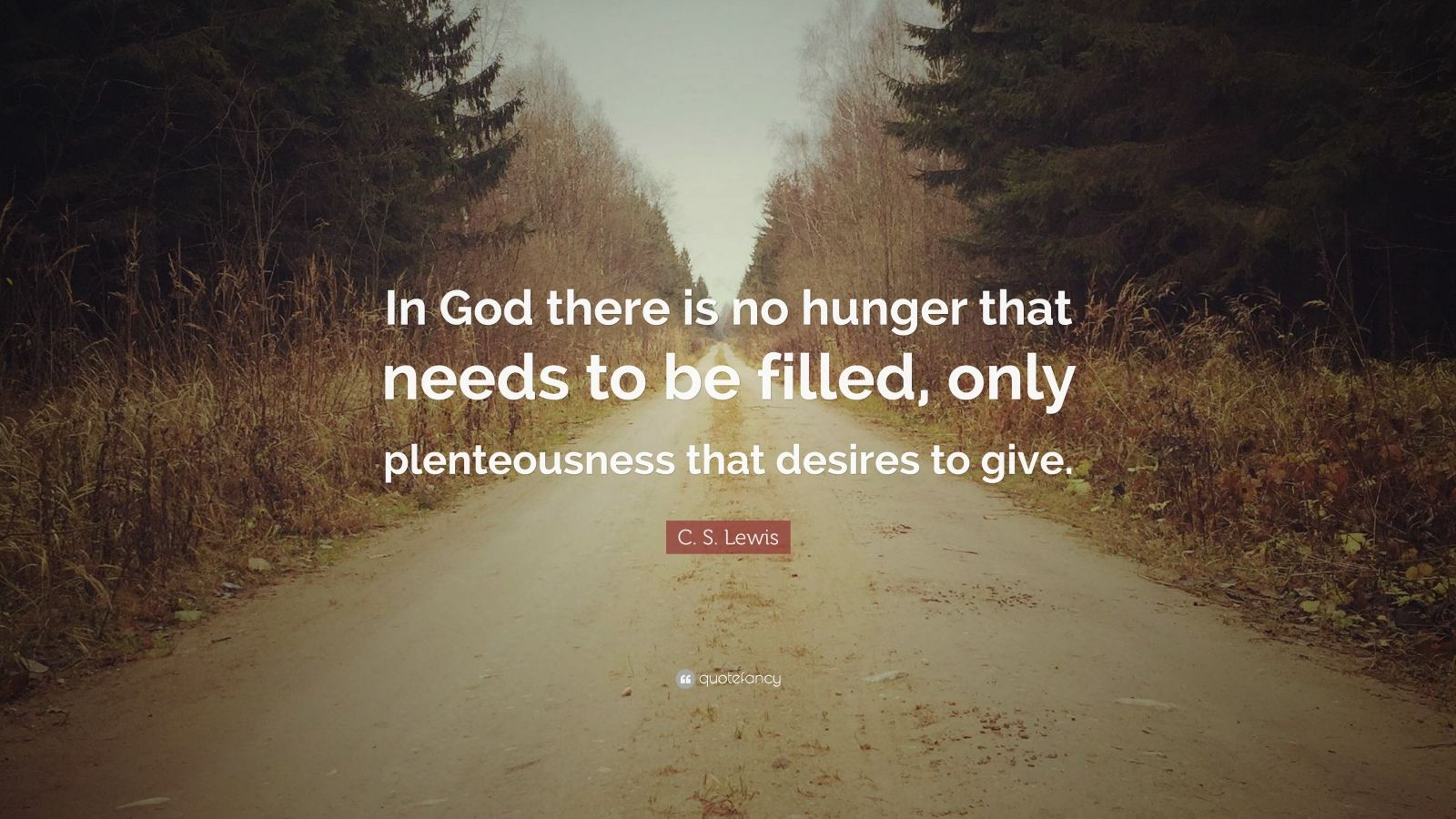 John Lennon Wallpaper Quotes C S Lewis Quote In God There Is No Hunger That Needs