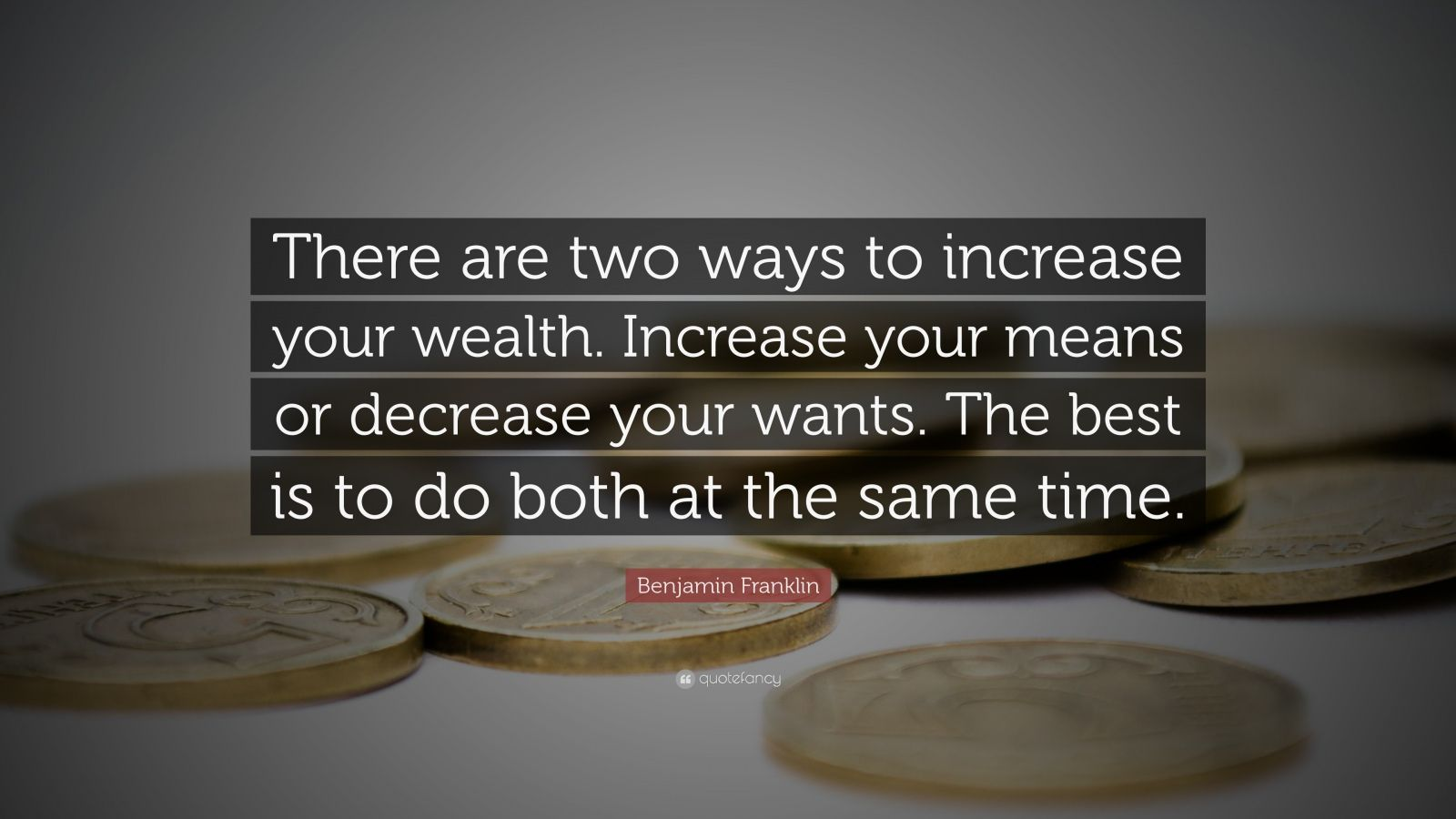 Business Success Quotes Wallpaper Benjamin Franklin Quote There Are Two Ways To Increase