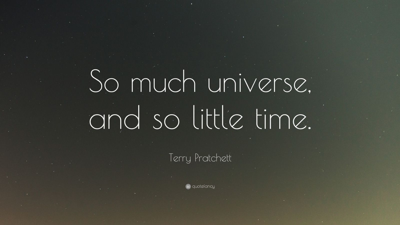 Douglas Adams Quotes Wallpaper Terry Pratchett Quote So Much Universe And So Little