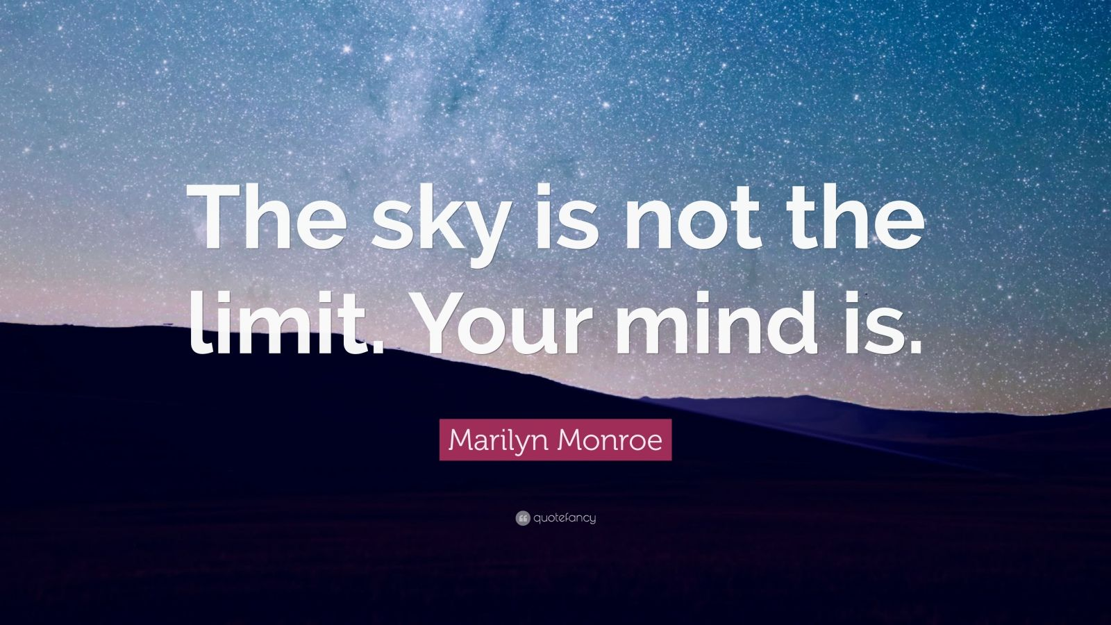 Civil Engineering Quotes Wallpapers Marilyn Monroe Quote The Sky Is Not The Limit Your Mind