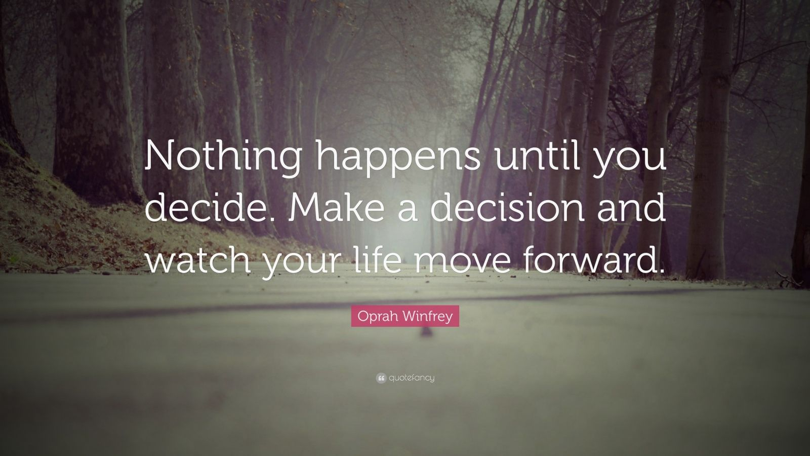 Bhagavad Gita Wallpapers Quotes Oprah Winfrey Quote Nothing Happens Until You Decide