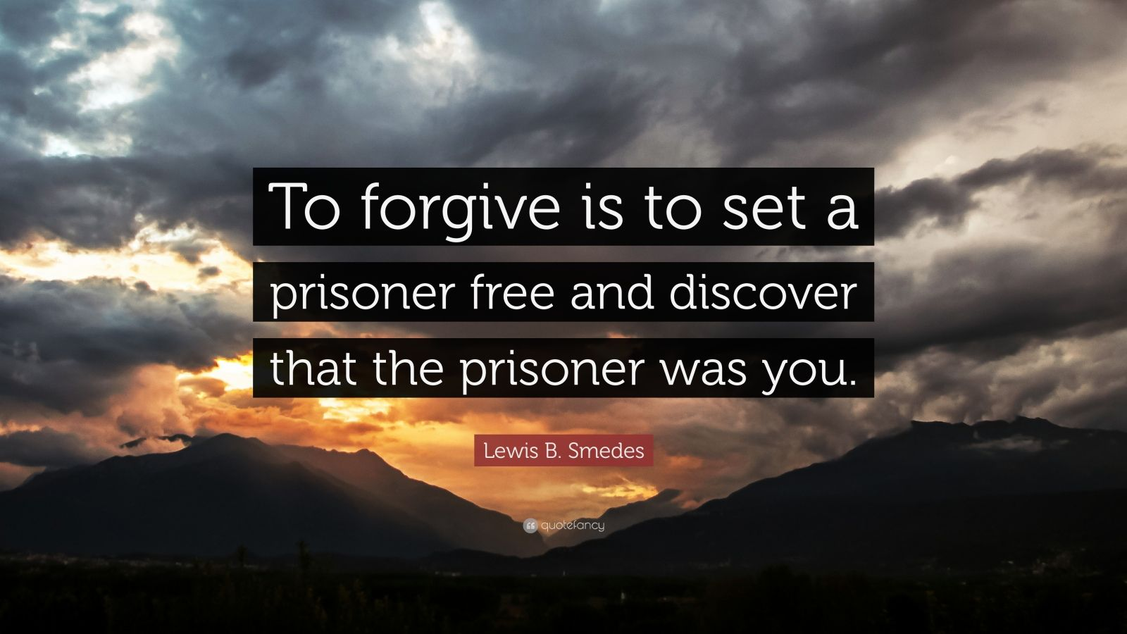 Friendship Quote Wallpapers Free Lewis B Smedes Quote To Forgive Is To Set A Prisoner