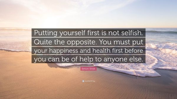 Not Selfish To Put Yourself First Imgurl