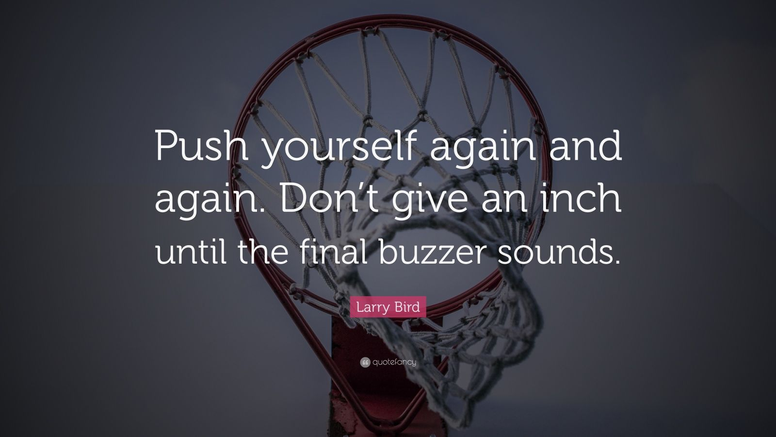 Motivational Wallpaper Quotes Kobe Larry Bird Quote Push Yourself Again And Again Don T