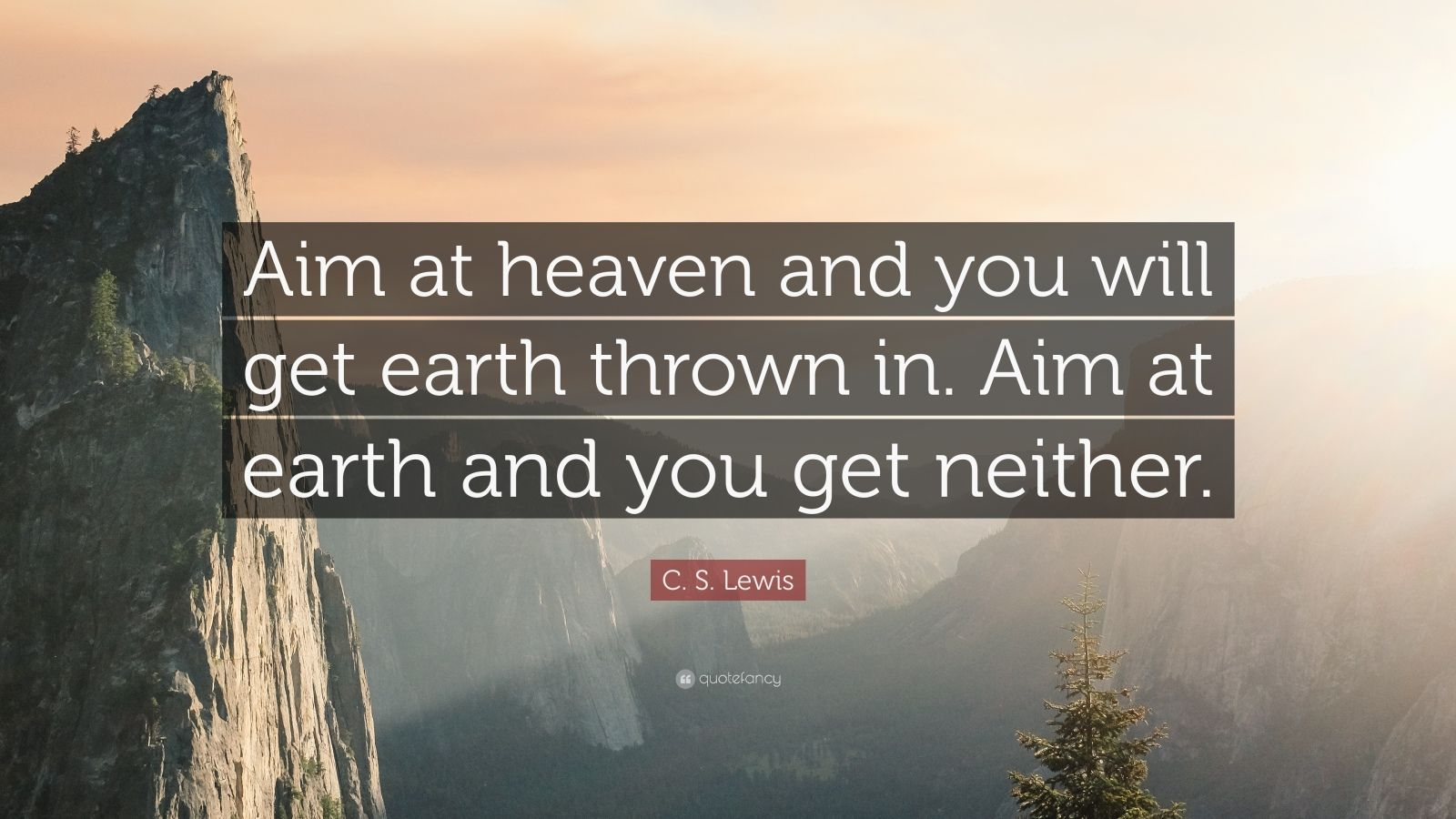 Henry David Thoreau Wallpaper Quote C S Lewis Quote Aim At Heaven And You Will Get Earth