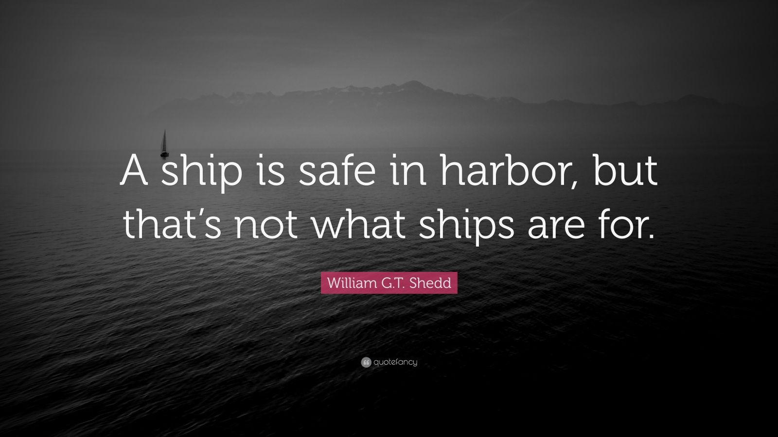 Conor Mcgregor Quotes Wallpapers William G T Shedd Quote A Ship Is Safe In Harbor But