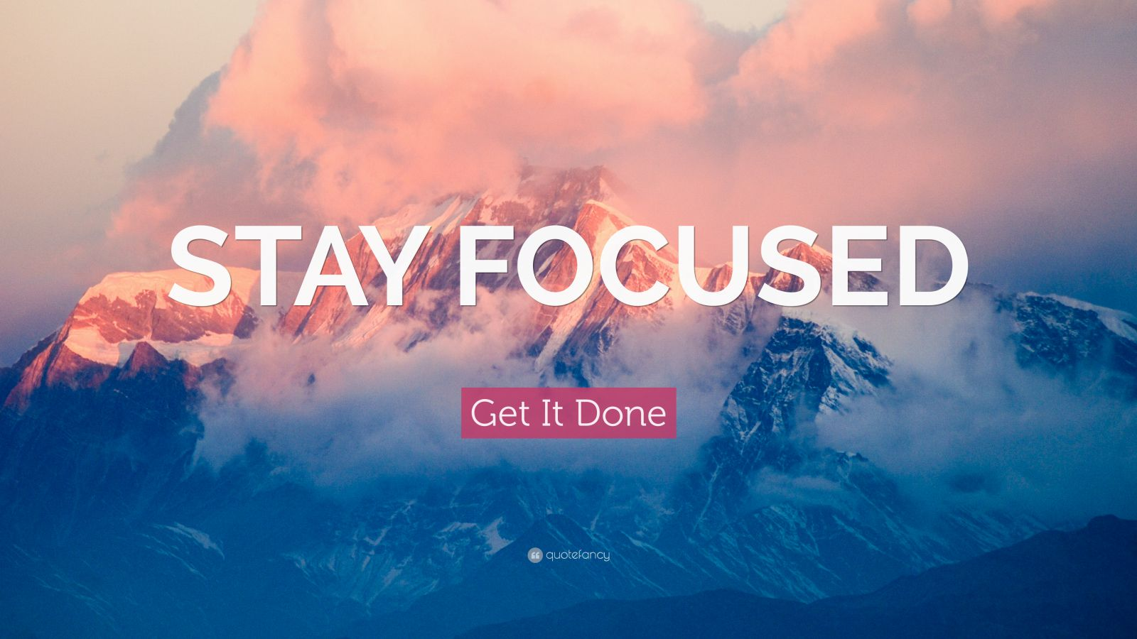 Wallpaper Quotes About Time Get It Done Quote Stay Focused 20 Wallpapers Quotefancy