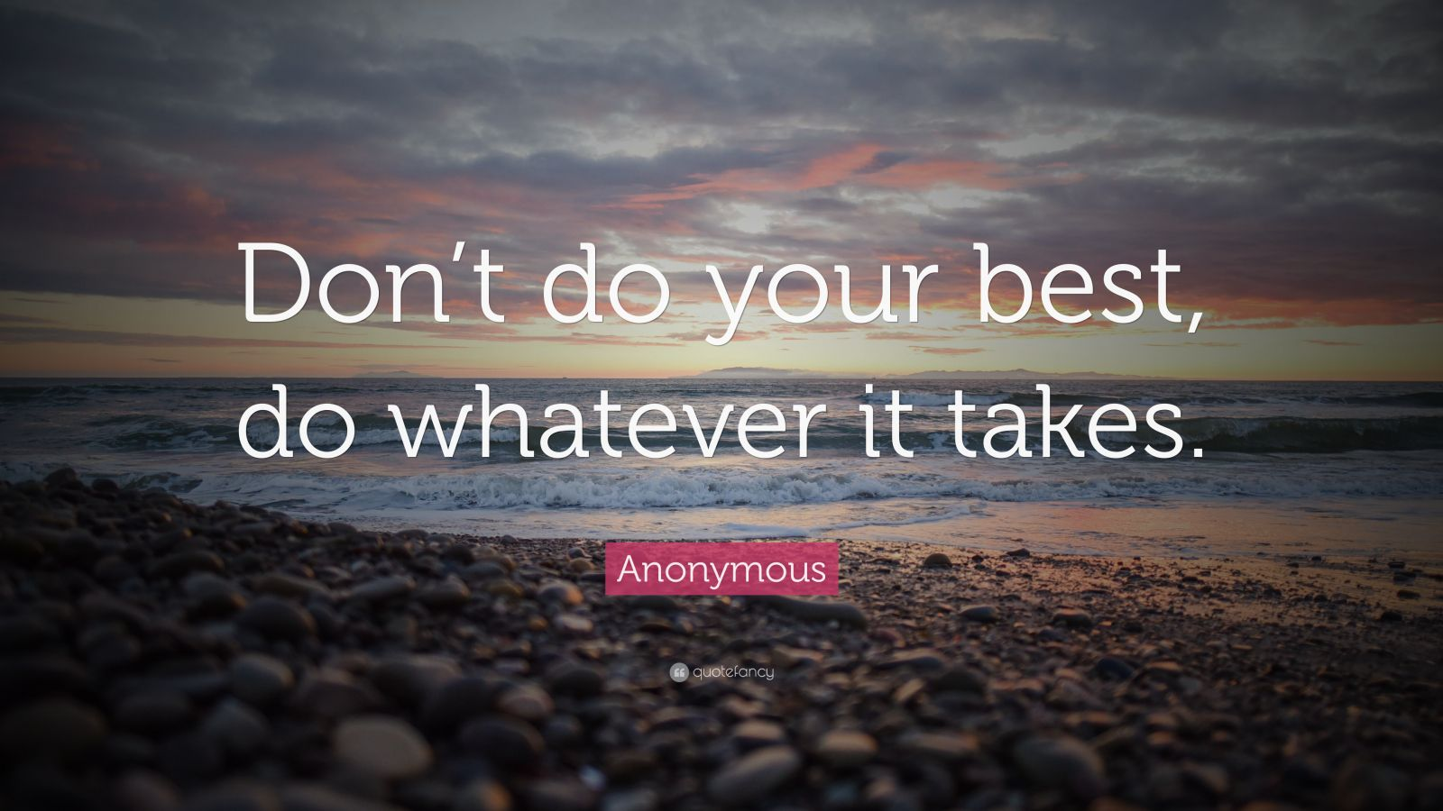 Wallpaper Fitness Quotes Anonymous Quote Don T Do Your Best Do Whatever It Takes