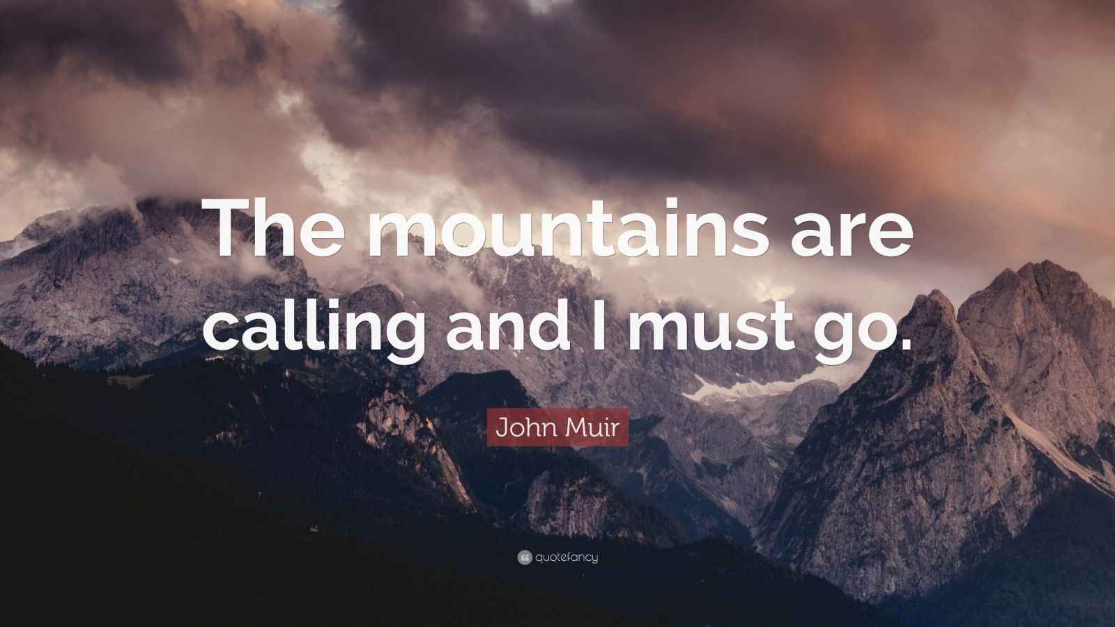 Zen Quote Wallpaper John Muir Quote The Mountains Are Calling And I Must Go