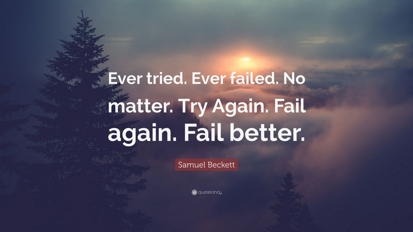 Motivational Wallpapers Hd Samuel Beckett Quote Ever Tried Ever Failed No Matter