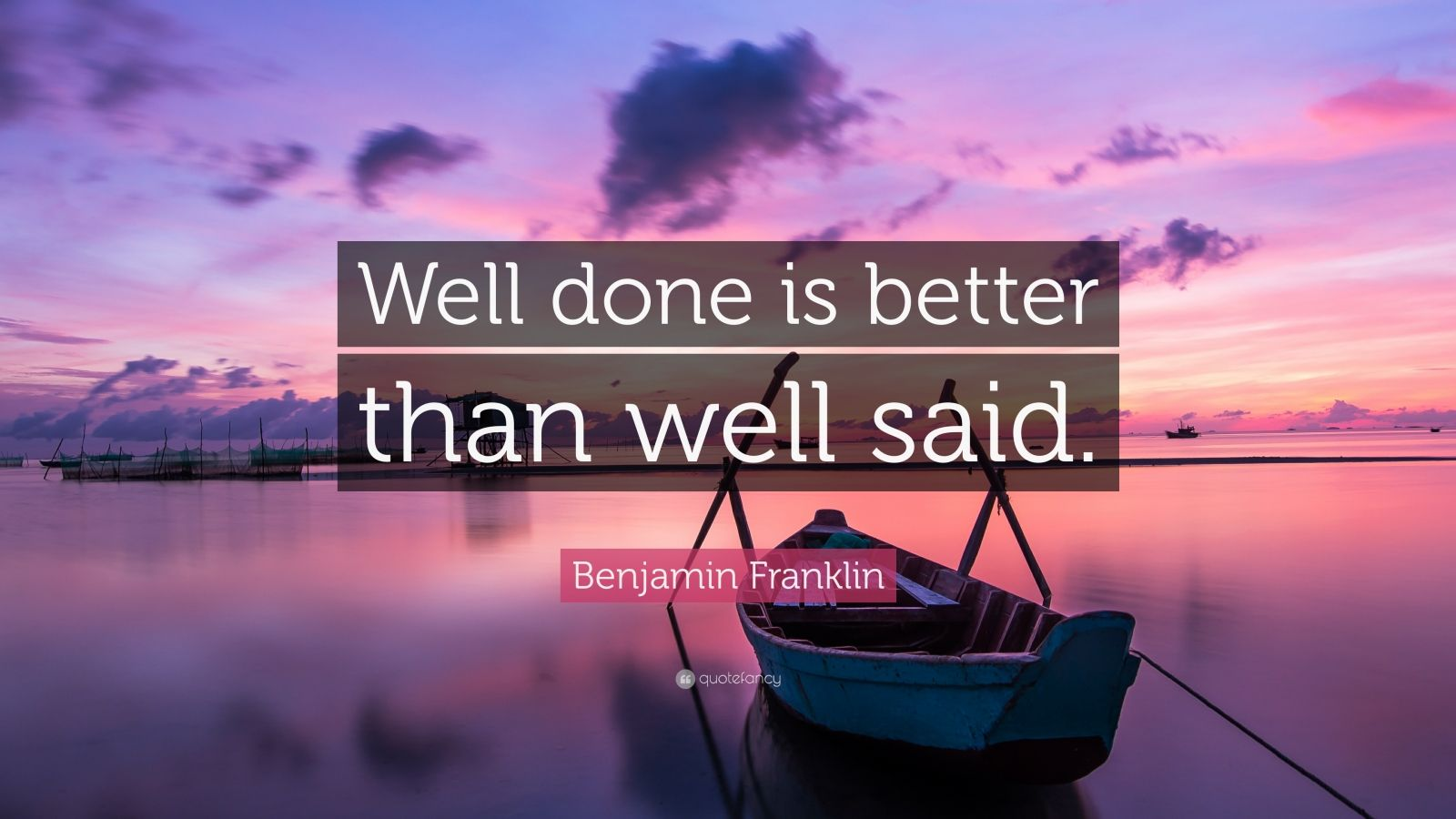 Beautiful Wallpapers With Inspirational Quotes Benjamin Franklin Quote Well Done Is Better Than Well