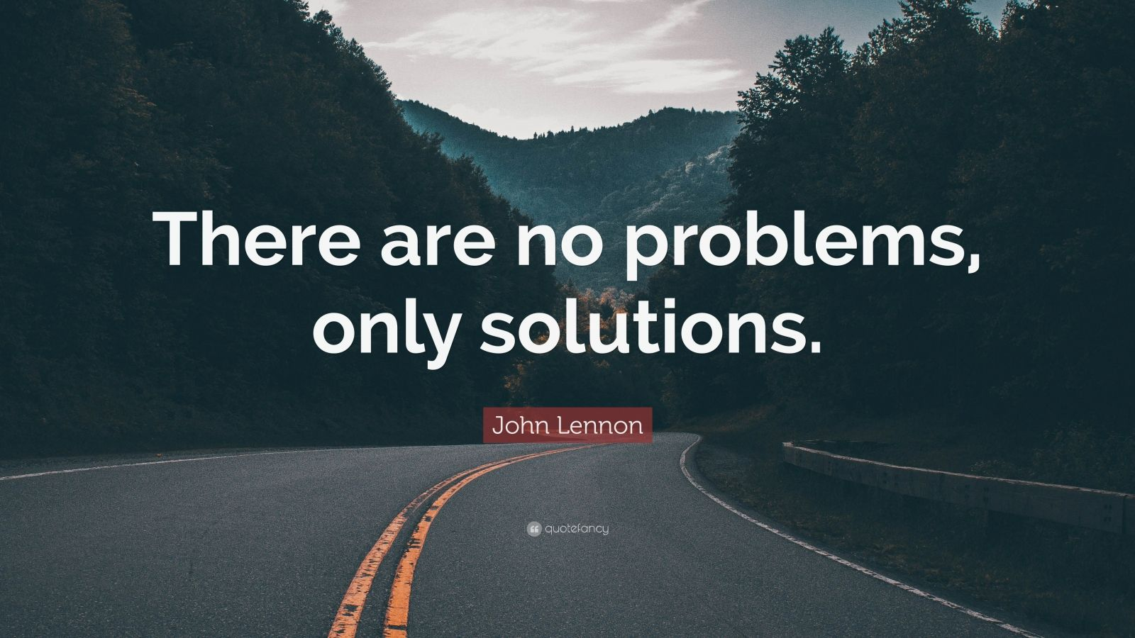 John Lennon Quote There Are No Problems Only Solutions