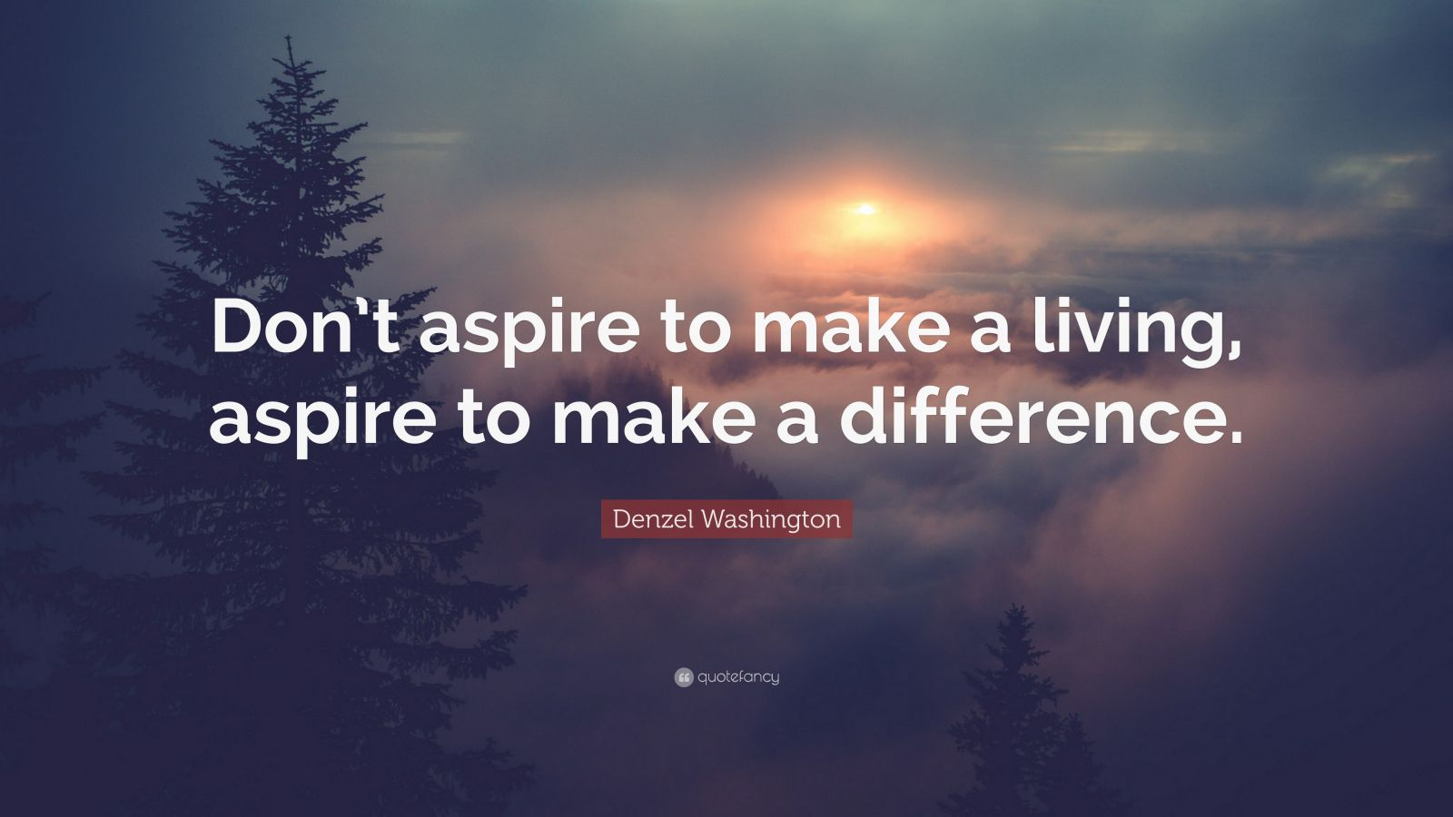 We Heart It Wallpaper Quotes Denzel Washington Quote Don T Aspire To Make A Living