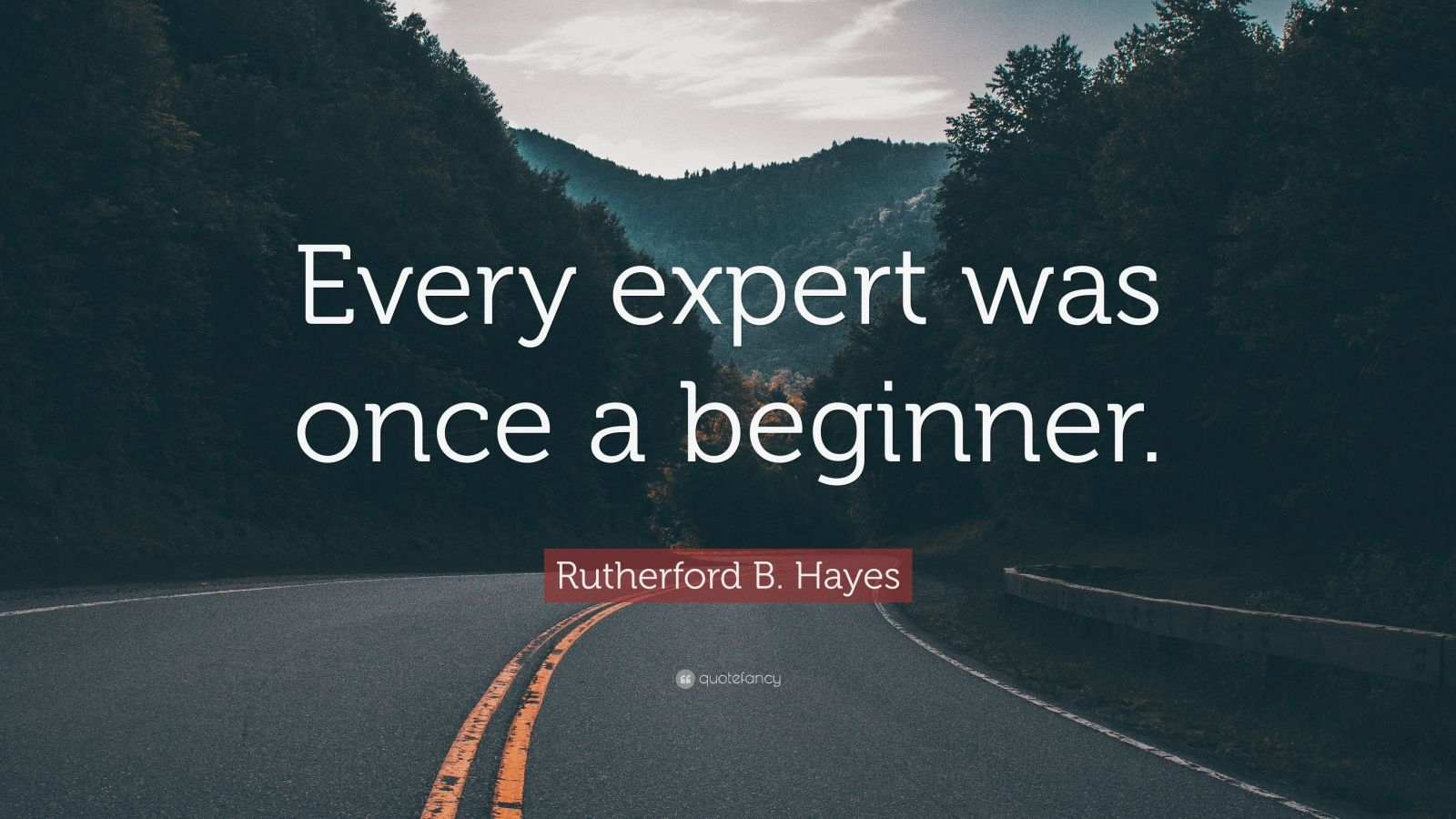 Steve Jobs Wallpaper Quotes Rutherford B Hayes Quote Every Expert Was Once A