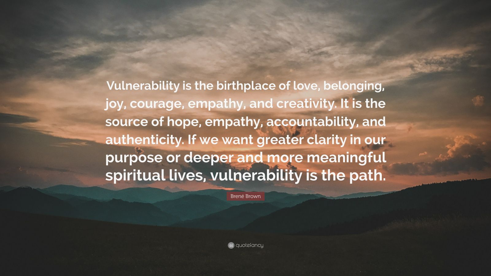 Brene Brown Quote Vulnerability Is The Birthplace Of