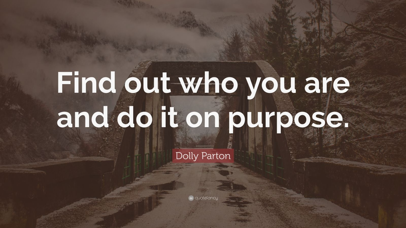 """Dolly Parton Quote: """"Find out who you are and do it on ..."""
