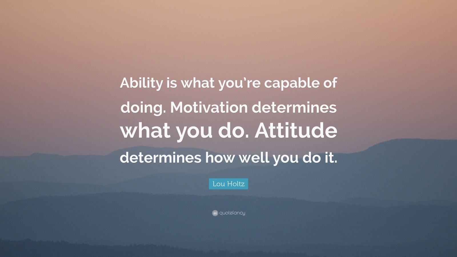 Football Motivational Quotes Wallpaper Lou Holtz Quote Ability Is What You Re Capable Of Doing