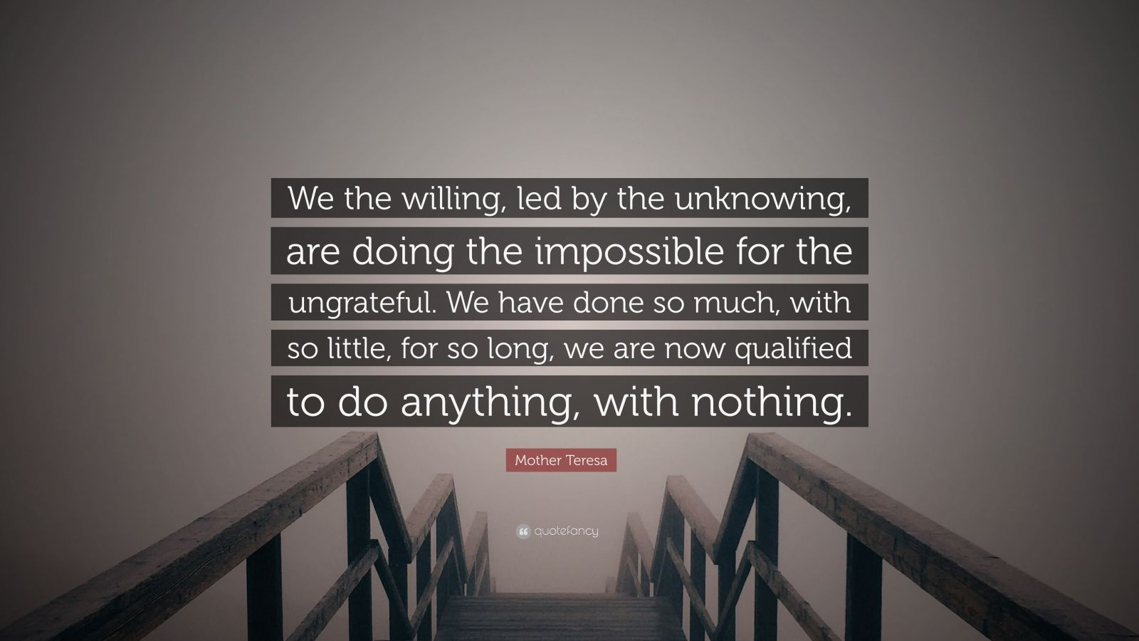 William Shakespeare Love Quotes Wallpaper Mother Teresa Quote We The Willing Led By The Unknowing