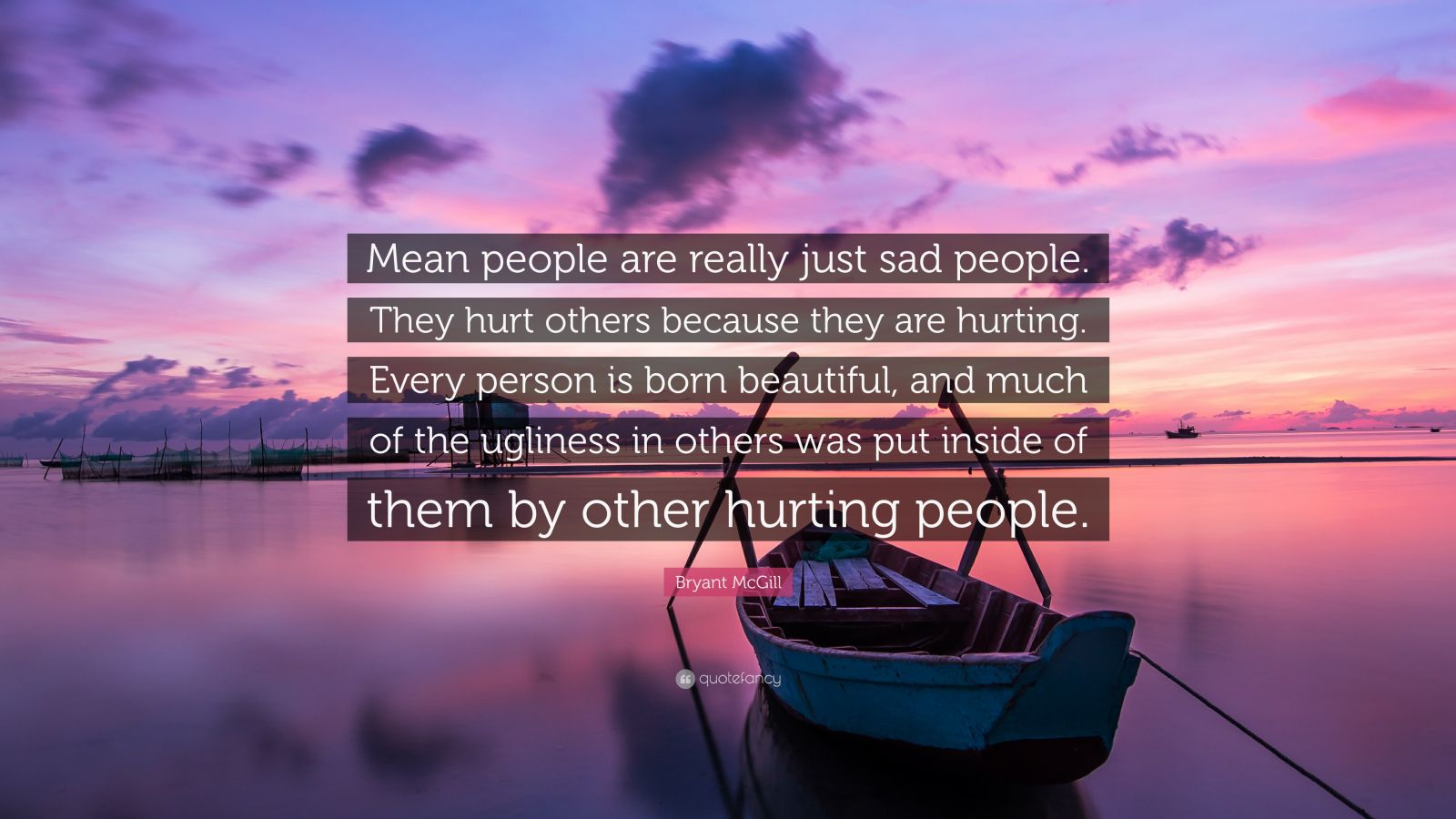 Bryant Mcgill Quote Mean People Are Really Just Sad