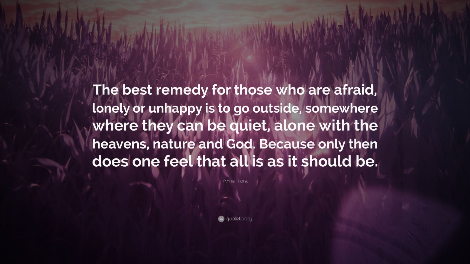 Reading Quotes Wallpaper Anne Frank Quote The Best Remedy For Those Who Are