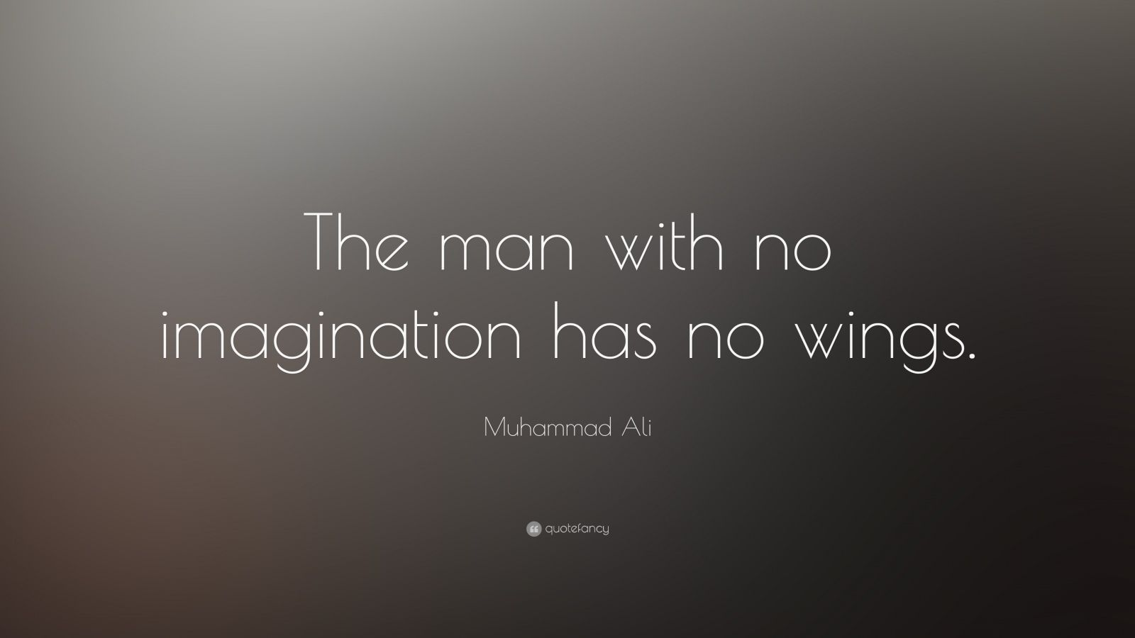 Football Motivational Quotes Wallpaper Muhammad Ali Quote The Man With No Imagination Has No