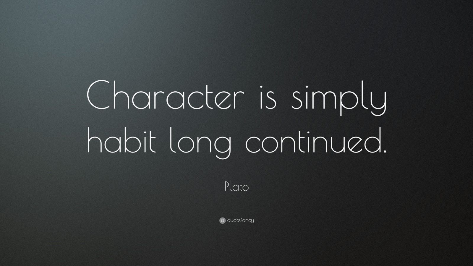 Leadership Quotes Wallpapers Hd Plato Quote Character Is Simply Habit Long Continued