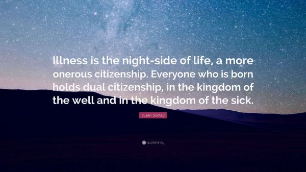 Susan Sontag Quote Illness Night-side Of Life