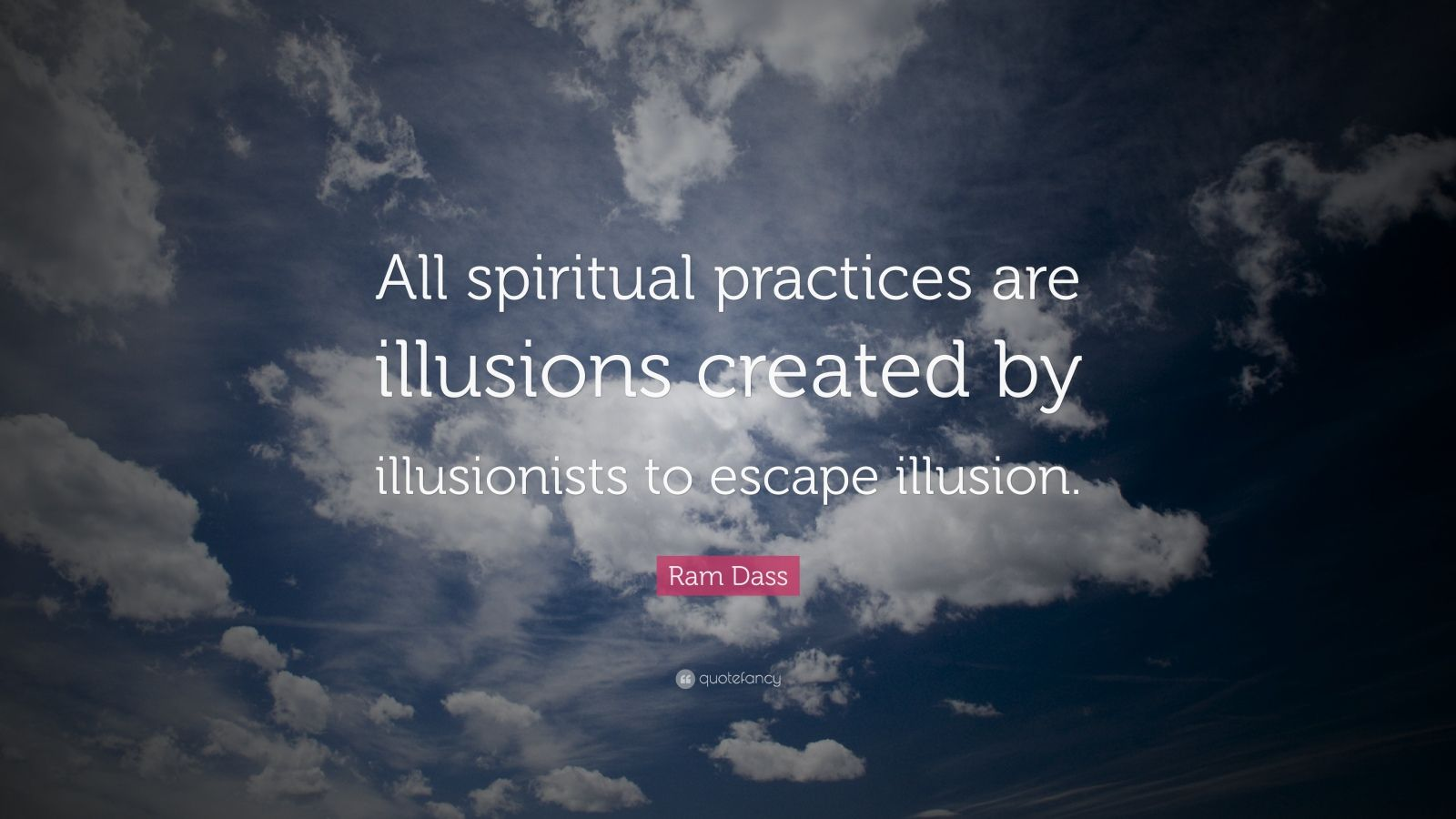 Wallpaper Of Yoga Quote Ram Dass Quote All Spiritual Practices Are Illusions