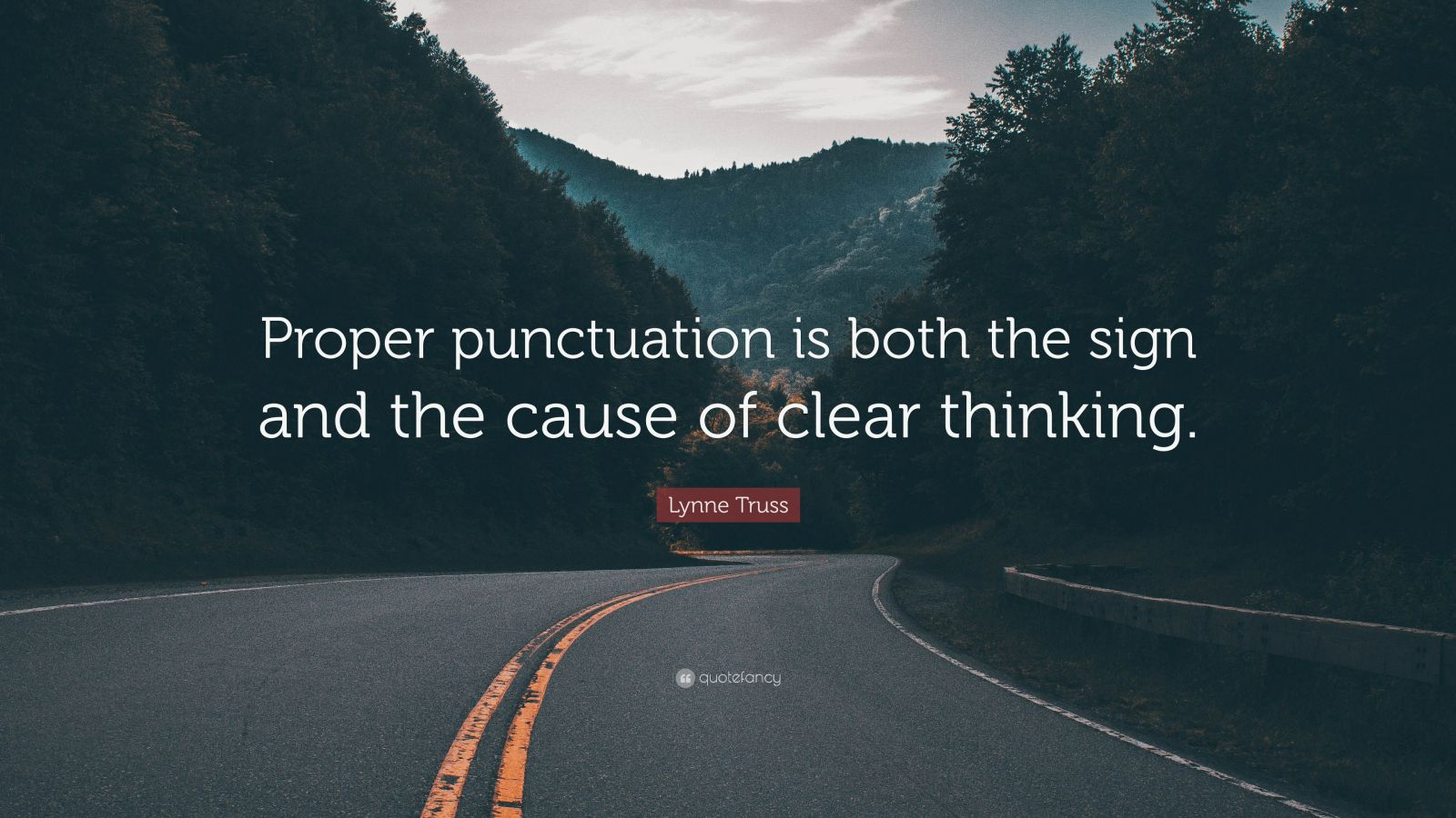 Lynne Truss Quote Proper Punctuation Is Both The Sign