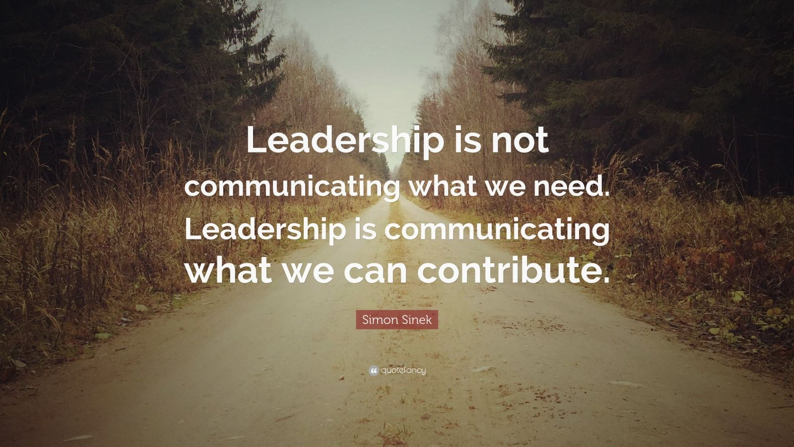 Casey Neistat Quotes Wallpaper Simon Sinek Quote Leadership Is Not Communicating What
