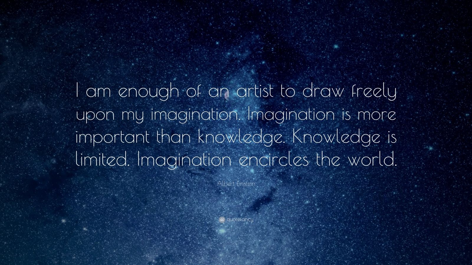 Steve Jobs Quotes Your Time Is Limited Wallpaper Albert Einstein Quote I Am Enough Of An Artist To Draw