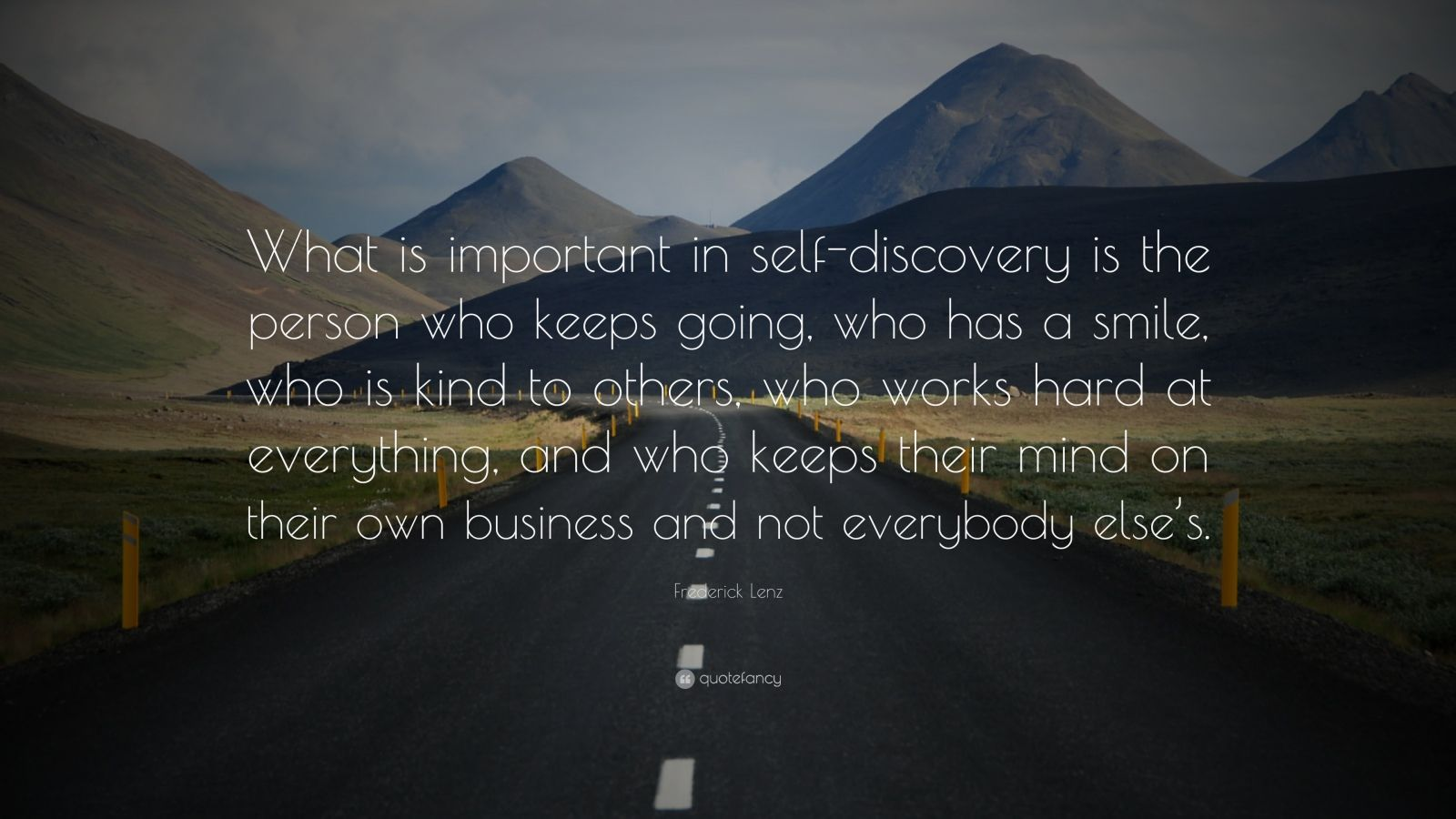 Frederick Lenz Quote What Is Important In Self Discovery