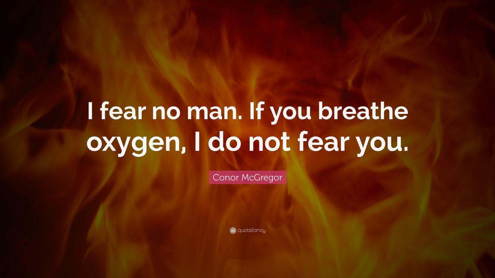 Conor Mcgregor Quotes Wallpapers Conor Mcgregor Quote I Fear No Man If You Breathe